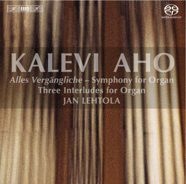 Kalevi Aho: Organ Works, volume 1 (BIS, 2012)