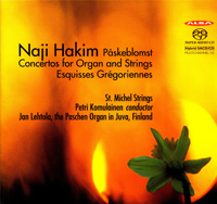 Naji Hakim: Påskeblomst / Concerti Nr. 1, 3, for Organ and Strings / Esquisses grégoriennes