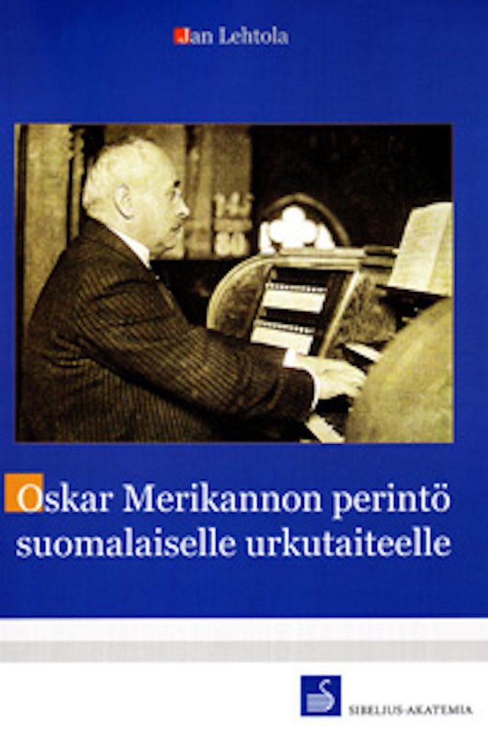 Oskar Merikannon perintö suomalaiselle urkutaiteelle