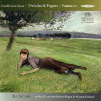 Camille Saint-Saëns: Preludes & Fugues; Fantasies (Alba, 2006)
