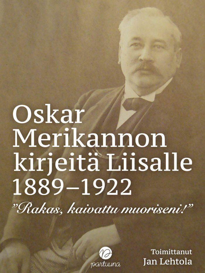 Oskar Merikannon kirjeitä Liisalle 1889–1922