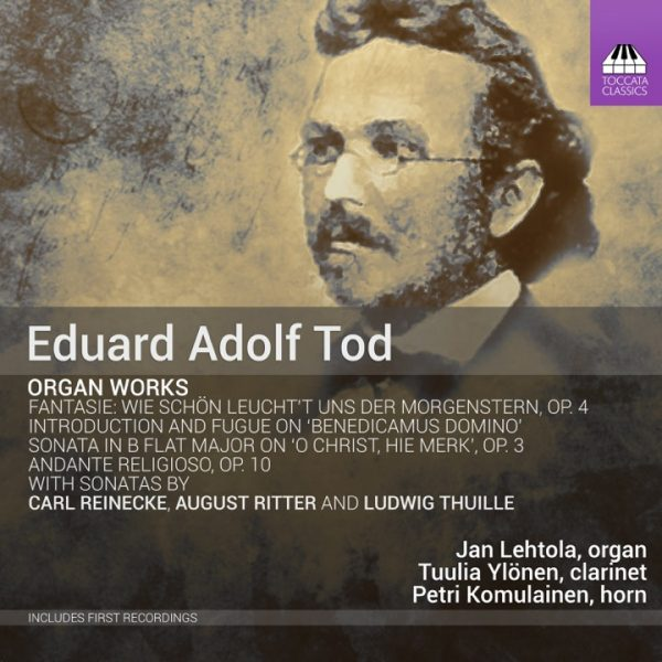 Eduard Adolf Tod: Organ works (Toccata Classics, 2019)