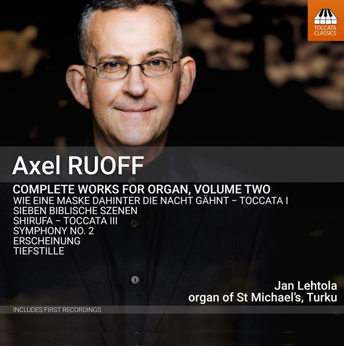 NEW RECORDING: Axel Ruoff: Complete Works for Organ, Volume 2 (Toccata Classics, 2021)